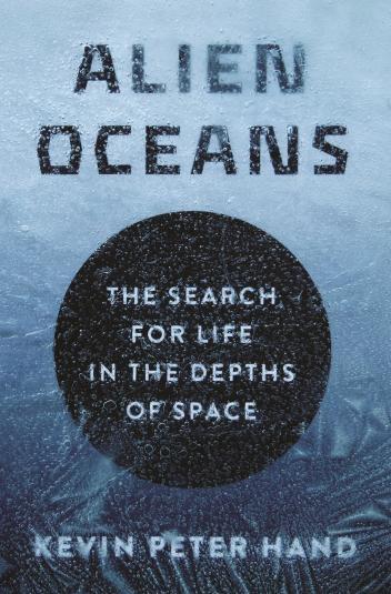 美國航太總署天文生物學家凱文.漢德的新書《外星海洋:在太空深處尋找生命》(暫譯,原文書名為Alien Oceans: The Search for Life in the Depths of Space)於2020年4月7日發行(美國地區)。PRINCETON UNIVERSITY PRESS