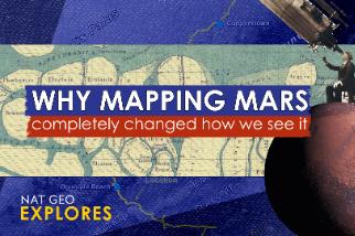 國家地理探索系列:地圖如何徹底改變我們的「火星觀」?