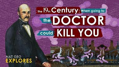 國家地理探索系列:在19世紀看醫生可能會要了你的命!